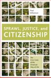 Sprawl, Justice, and Citizenship : The Civic Costs of the American Way of Life, Williamson, Thad, 0195369432