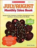 July and August Monthly Idea Book, Karen Sevaly, 0545379431