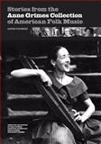 Stories from the Anne Grimes Collection of American Folk Music, , 0821419439
