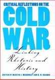 Critical Reflections on the Cold War : Linking Rhetoric and History, , 0890969434