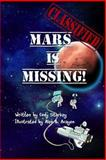 Classified: Mars Is Missing!, Cody Starkey, 1475129432