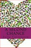 A Second Chance, Julia Carrington, 1477419438