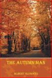 The Autumn Man, Albert Slugocki, 1481759434