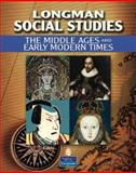 Longman Social Studies : The Middle Ages and Early Modern Times, Lawlor, LeeAnn Aguilar and Mariscal, Julie, 0132679434