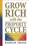 Grow Rich with the Property Cycle, Kieran Trass, 0143019430