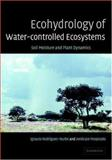 Ecohydrology of Water-Controlled Ecosystems 9780521819435
