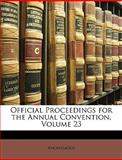 Official Proceedings for the Annual Convention, Anonymous, 1146439431