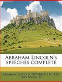 Abraham Lincoln's Speeches Complete, Abraham Lincoln and J. B. McClure, 114926943X
