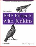 Integrating PHP Projects with Jenkins, Bergmann, Sebastian, 1449309437