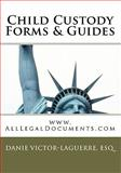 Child Custody Forms and Guides, Danie Victor-, Danie Laguerre,, 1456479431