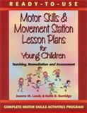 Ready-to-Use Motor Skills and Movement Station Lesson Plans for Young Children 9780130139436