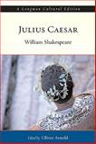 Julius Caesar, A Longman Cultural Edition, Shakespeare, William and Arnold, Oliver O., 0321209435