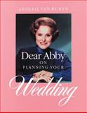 Dear Abby on Planning Your Wedding, Abigail Van Buren, 0836279433