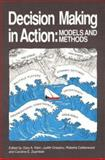 Decision Making in Action : Models and Methods, Gary A. Klein, Judith Orasanu, Roberta Calderwood, 0893919438