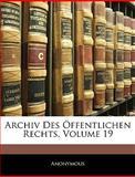 Archiv Des Öffentlichen Rechts, Volume 19, Anonymous, 1143909437