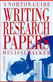 Writing Research Papers : A Norton Guide, Walker, Melissa, 0393959430
