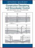 Construction Dewatering and Groundwater Control : New Methods and Applications, Powers, J. Patrick and Schmall, Paul C., 0471479438