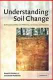 Understanding Soil Change : Soil Sustainability over Millennia, Centuries, and Decades, Richter,  Daniel D., Jr. and Markewitz, Daniel, 0521039436
