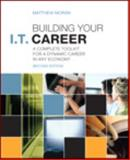 Building Your I. T. Career : A Complete Toolkit for a Dynamic Career in Any Economy, Moran, Matthew, 0789749432