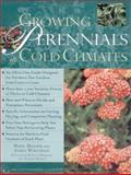 Growing Perennials in Cold Climates, Whitman, John and Heger, Mike, 0809229439