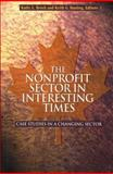 The Nonprofit Sector in Interesting Times : Case Studies in a Changing Sector, Brock, Kathy L. and Banting, Keith G., 0889119430
