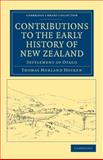 Contributions to the Early History of New Zealand : Settlement of Otago, Hocken, Thomas Morland, 110803943X