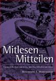 Mitlesen Mitteilen : Literarische Texte Zum Lesen, Sprechen, Schreiben und Horen, Morewedge, Rosmarie T. and Wells, Larry D., 1413029434