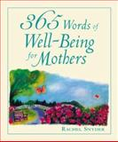 365 Words of Well-Being for Mothers, Snyder, Rachel, 0071409432