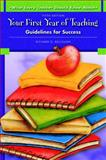 Your First Year of Teaching : Guidelines for Success, Kellough, Richard D., 0137149433