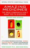 Amazing Medicines the Drug Companies Don't Want You to Discover, Hans J. Kugler, 042516943X
