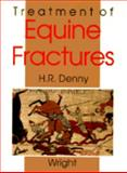 Treatment of Equine Fractures, Denny, H. R., 0723609438
