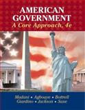 American Government : A Core Approach, Madani, Hamed and Bottrell, Catherine, 0759349436
