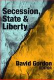 Secession, State, and Liberty, , 0765809435