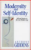Modernity and Self-Identity : Self and Society in the Late Modern Age, Giddens, Anthony, 0804719438