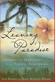 Leaving Paradise, Jean Barman and Bruce McIntyre Watson, 0824829433