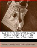 La Fille du Tambour-Major, Jacques Offenbach and Henri Chivot, 1149239433