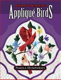 Award-Winning Applique Birds, Pamela Humphries, 157432943X