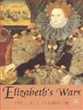 Elizabeth's Wars : War, Government and Society in Tudor England, 1544-1604, Hammer, Paul E. J. and Hammer, Paul E., 0333919432