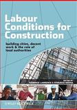 Labour Conditions for Construction : Decent Work, Building Cities and the Role of Local Authorities, Werna, Edmundo and Lawrence, Roderick, 1405189436