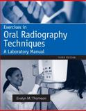 Exercises in Oral Radiography Techniques : A Laboratory Manual for Essentials of Dental Radiography, Thomson, Evelyn M. and Johnson, Orlen, 0138019444