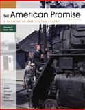 The American Promise, Volume C : A History of the United States: Since 1890, Roark, James L. and Johnson, Michael P., 0312569440