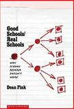 Good Schools/Real Schools : Why School Reform Doesn't Last, Fink, Dean, 0807739448