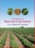 Encyclopedia of Plant and Crop Science, Robert M. Goodman, 0824709446