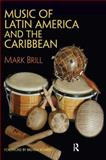 Music of Latin America and the Caribbean, Brill, Mark, 0131839446