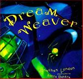 Dream Weaver, Jonathan London, 0152009442