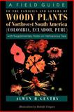 A Field Guide to the Families and Genera of Woody Plants of Northwest South America (Columbia, Ecuador, Peru) 9780226289441
