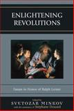 Enlightening Revolutions : Essays in Honor of Ralph Lerner, Douard, Stephane, 0739109448