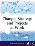 Change, Strategy and Projects at Work, , 0750689447