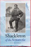 Shackleton of the Antarctic, T. H. Baughman, 080321944X