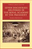 Seven Discourses Delivered in the Royal Academy by the President, Reynolds, Joshua, 1108069444